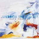 JukeboxTheGhost-SafeTravels