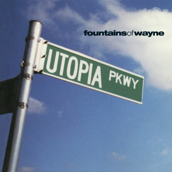 FountainsOfWayne-UtopiaPKWY