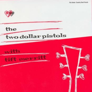 the_two_dollar_pistols_with_tift_merritt