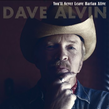 DaveAlvin_You'llNeverLeaveHarlanAlive