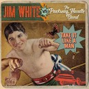 Out Now: Jim White vs. The Packway Handle Band's Take It Like A Man