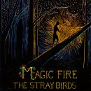 TheStrayBirds_MagicFire_COVER