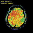 """The Minus 5 To Release """"Stroke Manor"""" June 14!"""
